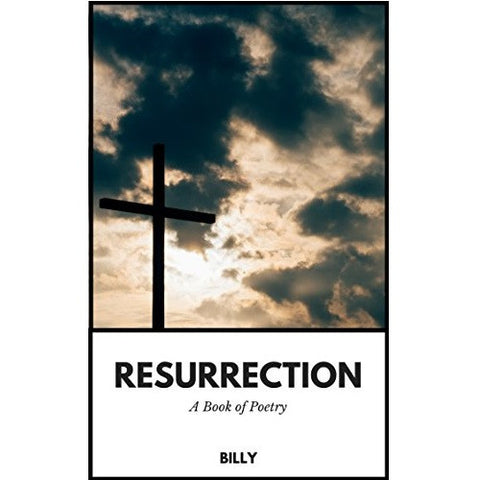 Free Book of Poetry called Resurrection by Billy from Clementine Libre