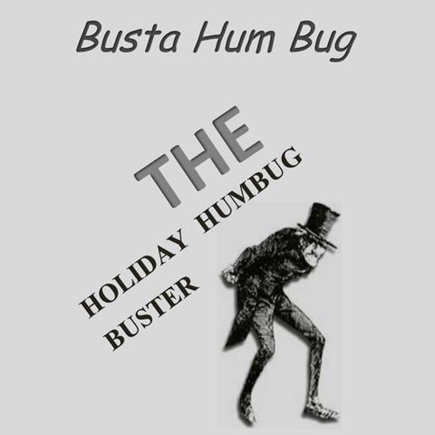 Basta Hum Bug - the Holiday Humbug Buster, by The Spiritual Hobo