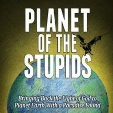 "The Book, ""Planet of the Stupids,"" by Dr. Robert Newton"