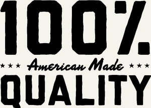 100% American Made Quality