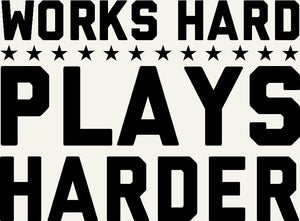 Works Hard Plays Harder Decal | Bison Coolers