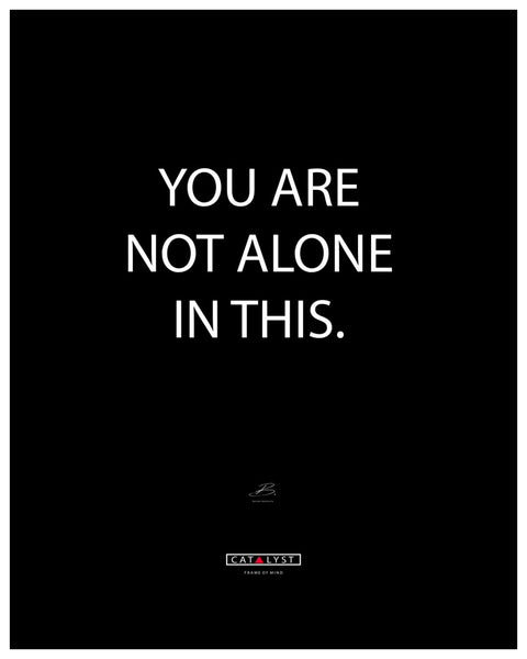"""You Are Not Alone"""