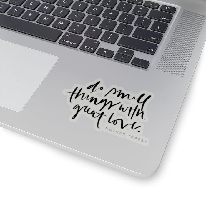 Stylish Planners Home Decor and Stylish Gifts - Do Small Things With Great Love Sticker