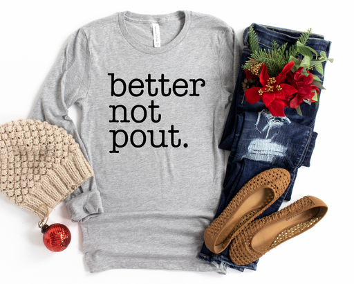 Stylish Planners Home Decor and Stylish Gifts - Better Not Pout Long Sleeve Tee