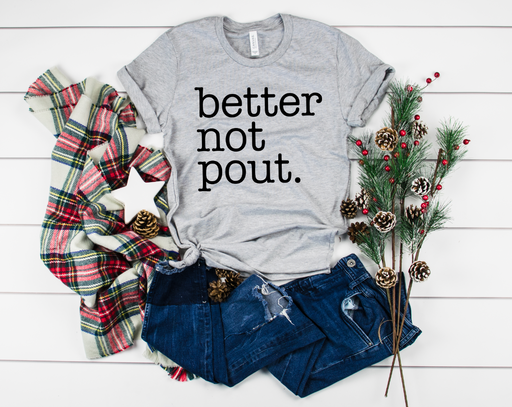 Stylish Planners Home Decor and Stylish Gifts - Better Not Pout T-Shirt