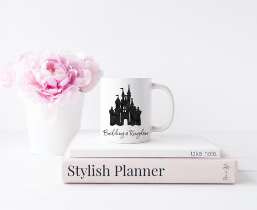 Stylish Planners Home Decor and Stylish Gifts - Building a Kingdom Mug - Princess Collection