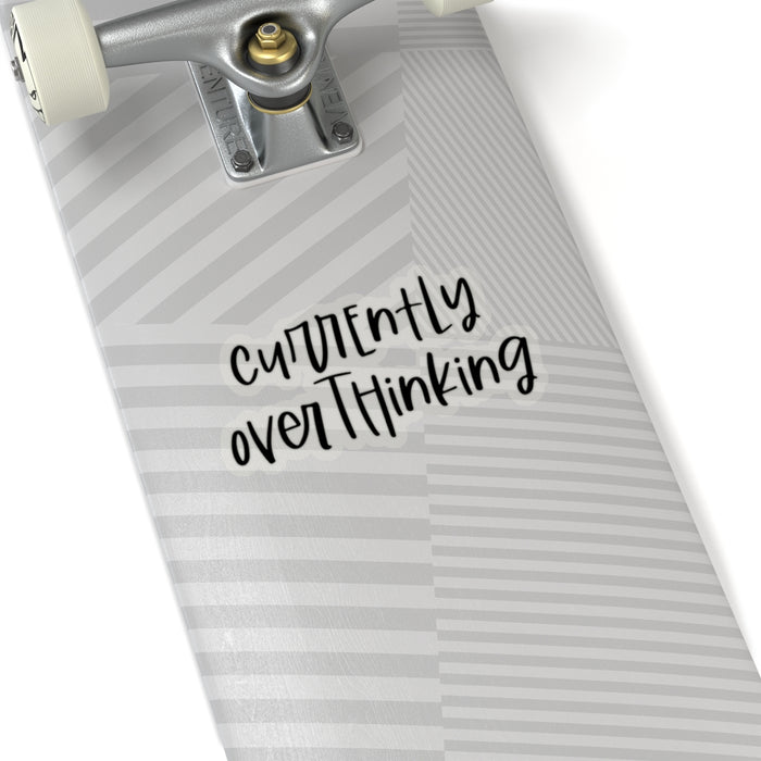 Stylish Planners Home Decor and Stylish Gifts - Currently Overthinking Sticker