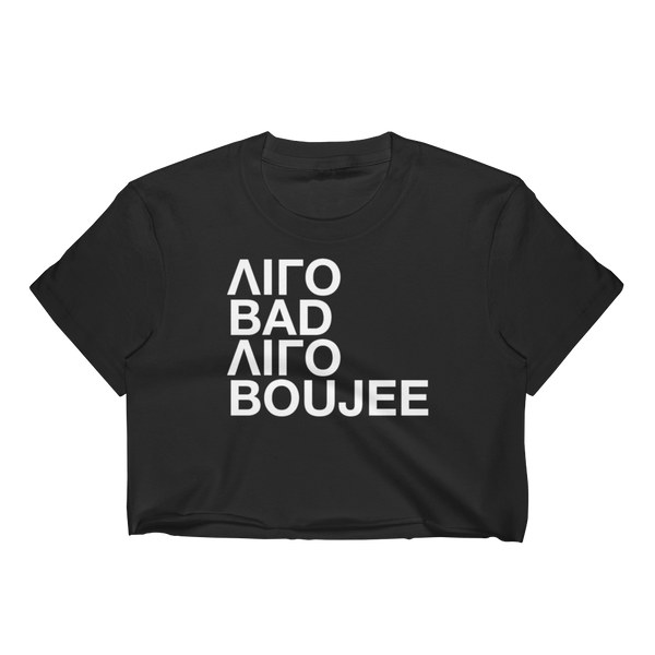 Ligo Bad Ligo Boujee (Women's Crop Top)