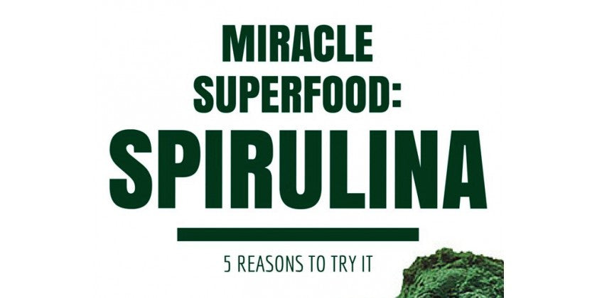 Spirulina: 5 Reasons To Try This Miracle Superfood