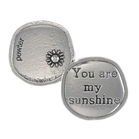 Crosby and Taylor You Are My Sunshine Pewter Sentiment Coin - The Barrington Garage