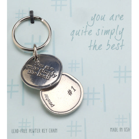 Crosby and Taylor You Are Quite Simply the Best, #1 Pewter Sentiment Key Chain - The Barrington Garage