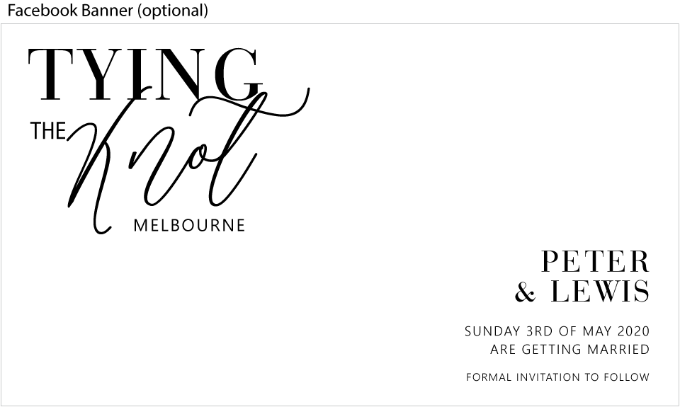 WHITE SAVE THE DATE CARD WITH STYLISH BLACK TEXT WITH ELEGANT FONTS FOR GAY WEDDING SAVE THE DATE FACEBOOK EVENT BANNER