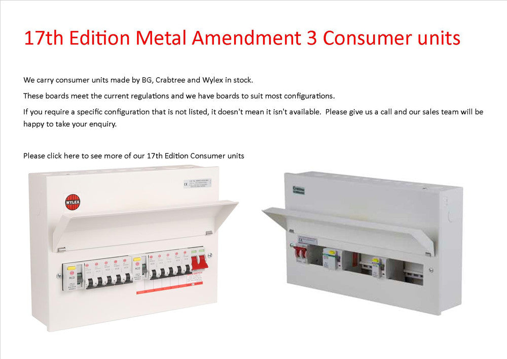 17th edition amendment 3 consumer units by crabtree, bg and wylex.