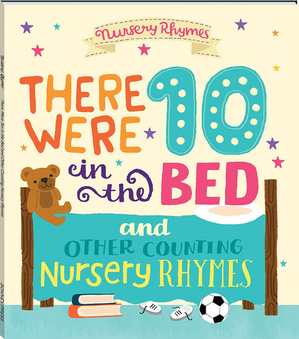 There Were 10 In The Bed & Other Counting Nursery Rhymes