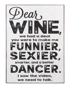 Sign - Dear Wine, we had a deal you were to make me..
