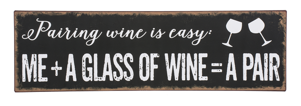 Sign - Pairing Wine is easy...