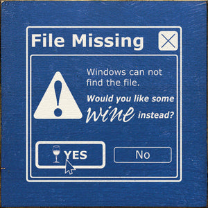 File Missing - Windows can not find the file. Would you like some wine instead?