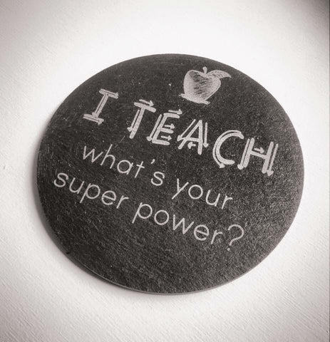 Teacher Slate Coaster - The Laser Artist