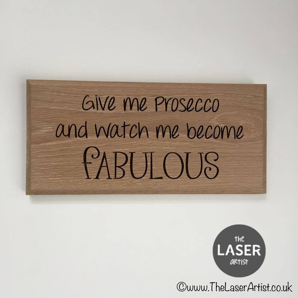 Fabulous Prosecco Oak wall plaque - The Laser Artist - 1