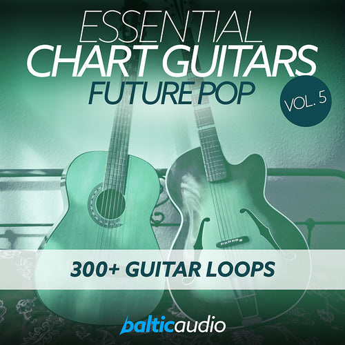 baltic audio - Essential Chart Guitars Vol 5 - Future Pop