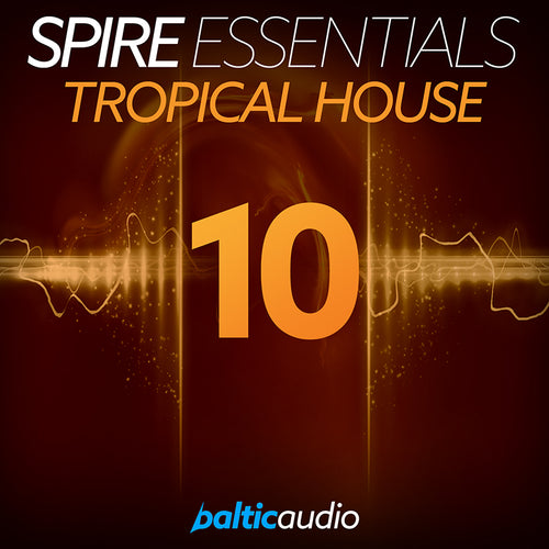 baltic audio - Spire Essentials Vol 10 - Tropical House