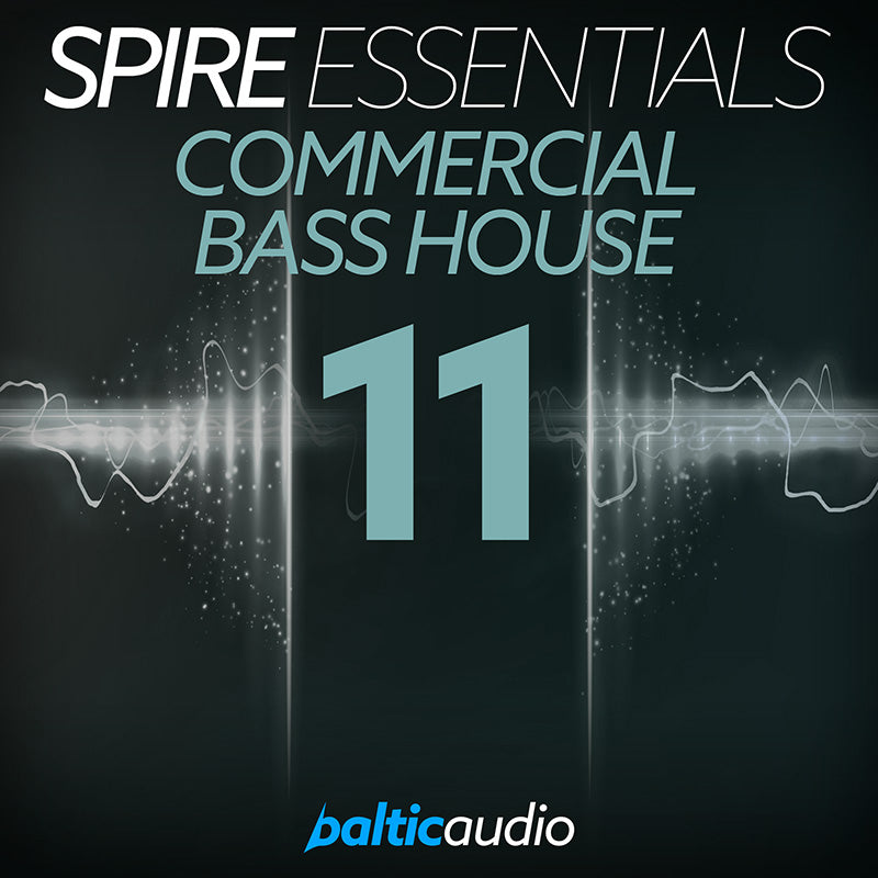 baltic audio - Spire Essentials Vol 11 - Commercial Bass House