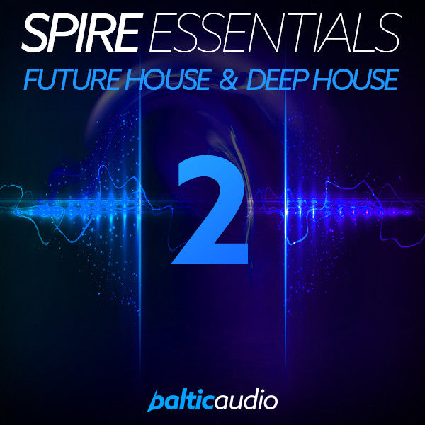 baltic audio Spire Essentials Vol 2: Future House & Deep House
