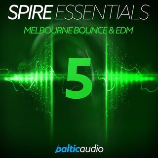 baltic audio Spire Essentials Vol 5: Melbourne Bounce & EDM