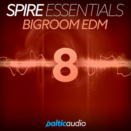 baltic audio - Spire Essentials Vol 8 - Bigroom EDM