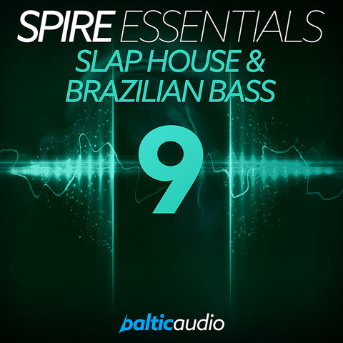 baltic audio - Spire Essentials Vol 9 - Slap House & Brazilian Bass