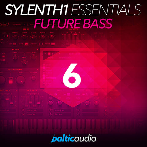 baltic audio - Sylenth1 Essentials Vol 6 - Future Bass