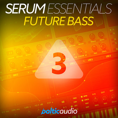 baltic audio - Serum Essentials Vol 3 - Future Bass
