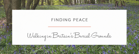 Finding Peace Walking in Britain's Burial Grounds