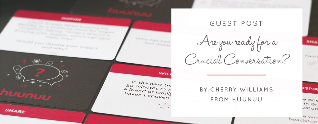 Guest Post by huunuu: Are You Ready for a Crucial Conversation?