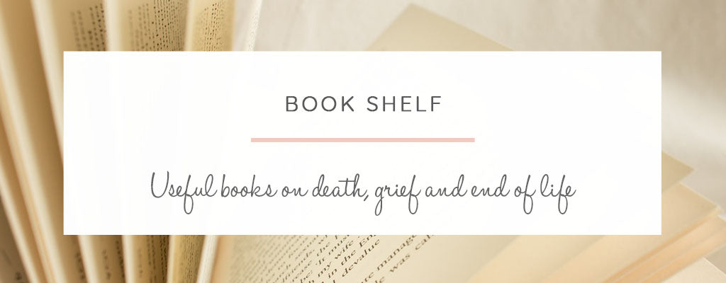 Useful books about death and grief