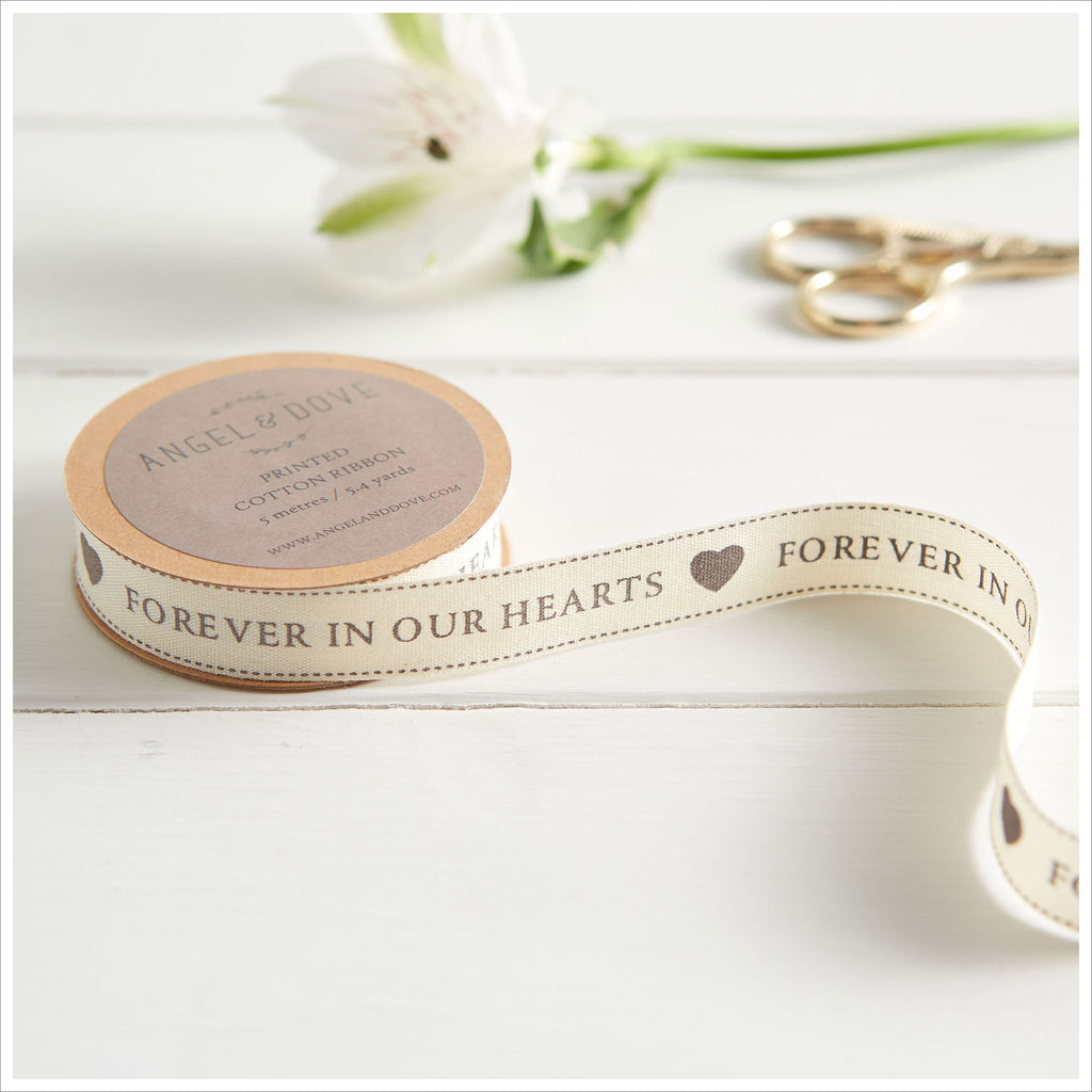 'Forever In Our Hearts' Printed Natural Cotton Ribbon - 5m or 25m Roll - Angel & Dove