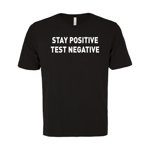 Unisex Custom Printed Tee-Stay Positive Test Negative