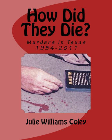How Did They Die? Murders in Texas 1954-2011