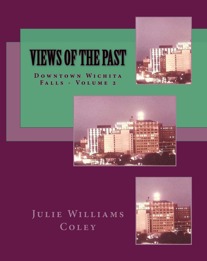 Views of the Past - Downtown Wichita Falls, Texas Volume 2