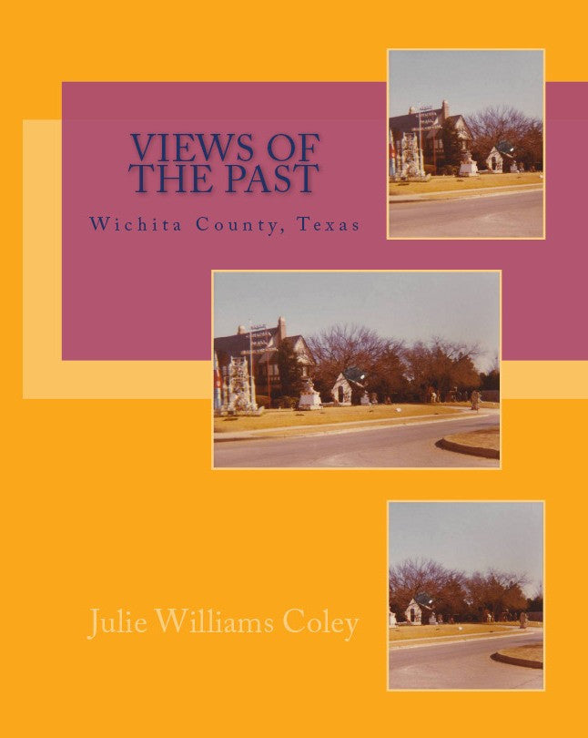 Views of the Past - Wichita County, Texas