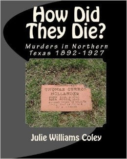 How Did They Die Murders in Northern Texas 1892 to 1927