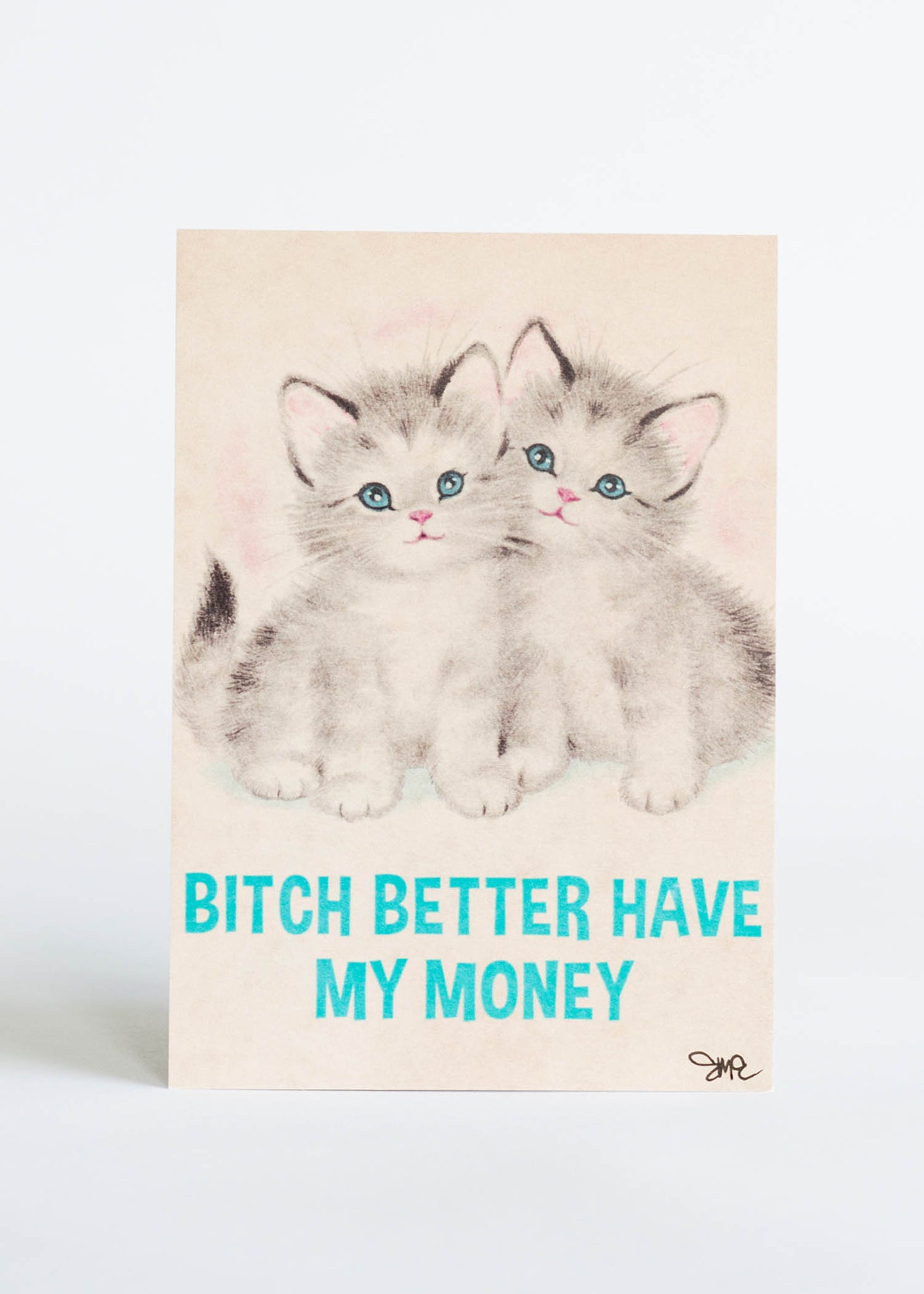 Bitch Better Have My Money Print