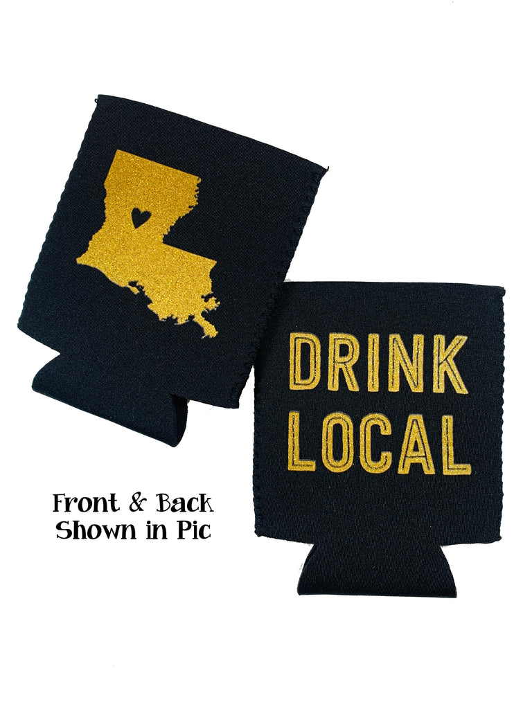 Koozie  Drink Local Lousiana