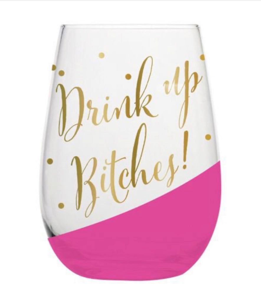 Wine Glass - Drink Up Bitches