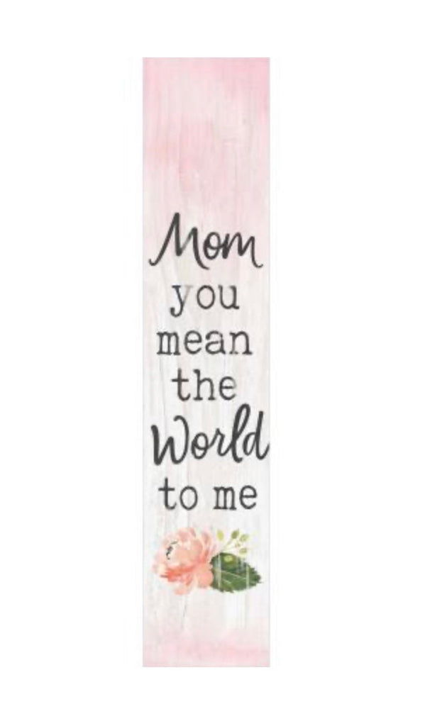 Mom, You Mean the World to Me Sign