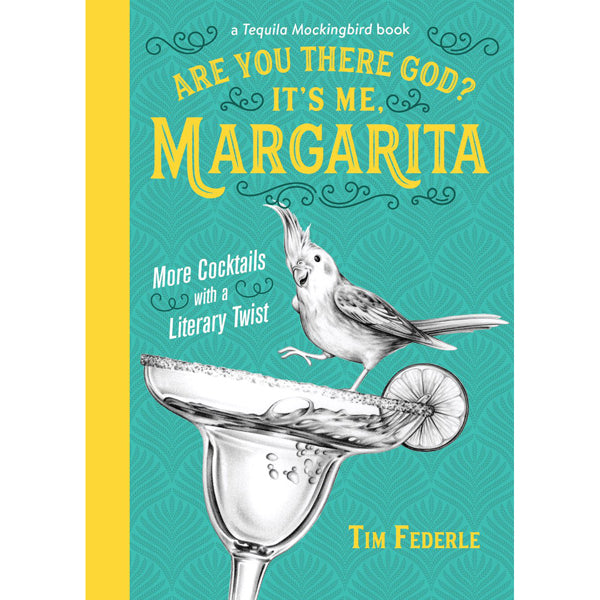 Are You There God It's Me, Margarita - Cocktails with a Literary Twist