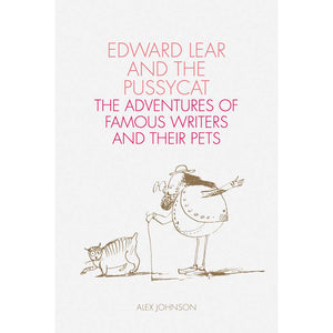 Edward Lear and the Pussycat: Famous Writers and their Pets