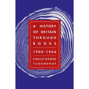 A History of Britain Through Books: 1900-1964