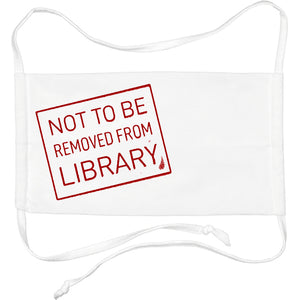 Not To Be Removed From Library Mask