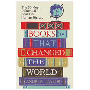Books That Changed the World: The 50 most influential books in human history